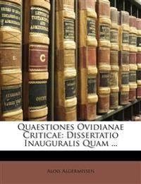 Quaestiones Ovidianae Criticae: Dissertatio Inauguralis Quam ...