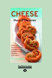 Cheese: Hors D'Oeuvres (Large Print 16pt)