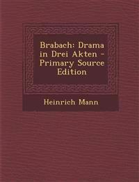 Brabach: Drama in Drei Akten