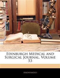 Edinburgh Medical and Surgical Journal, Volume 53