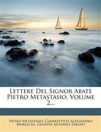 Lettere Del Signor Abate Pietro Metastasio, Volume 2...