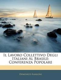 Il Lavoro Collettivo Degli Italiani Al Brasile: Conferenza Popolare