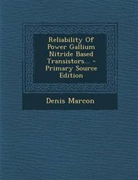 Reliability Of Power Gallium Nitride Based Transistors...