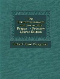 Das Existenzminimum und verwandte Fragen  - Primary Source Edition
