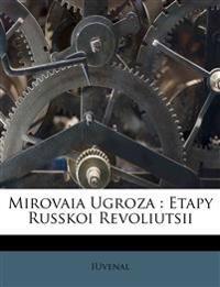 Mirovaia ugroza : etapy russkoi revoliutsii