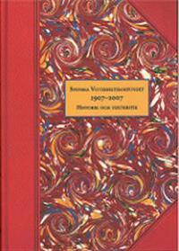 Svenska Vitterhetssamfundet 1907-2007 : historik och textkritik