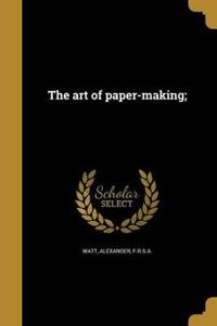 SPA-THE ART OF PAPER-MAKING