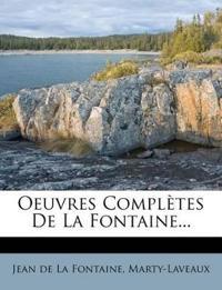 Oeuvres Completes de La Fontaine...
