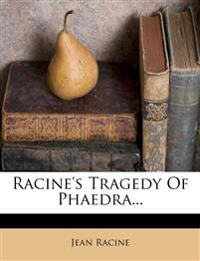 Racine's Tragedy Of Phaedra...
