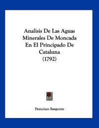 Analisis De Las Aguas Minerales De Moncada En El Principado De Cataluna