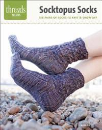 Socktopus Socks: Six Pairs of Socks to Knit & Show Off