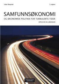 Samfunnsøkonomi og økonomisk politikk for turbulente tider; oppgaver og løsninger