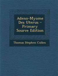 Adeno-Myome Des Uterus - Primary Source Edition