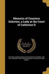 MEMOIRS OF COUNTESS GOLOVINE A