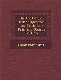 Die Geltenden Handelsgesetze Des Erdballs - Primary Source Edition