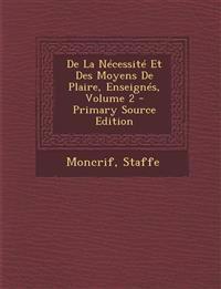 de La Necessite Et Des Moyens de Plaire, Enseignes, Volume 2 - Primary Source Edition
