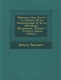 Matériaux Pour Servir À L'histoire De La Numismatique Et De La Métrologie Musulmanes, Volume 1