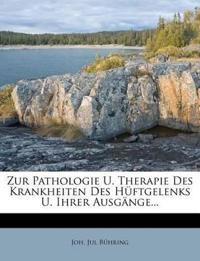 Zur Pathologie U. Therapie Des Krankheiten Des Hüftgelenks U. Ihrer Ausgänge...