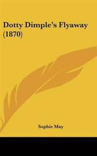 Dotty Dimple's Flyaway (1870)