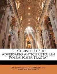 De Christo Et Suo Adversario Antichristo: Ein Polemischer Tractat