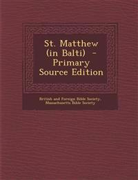 St. Matthew (in Balti) - Primary Source Edition