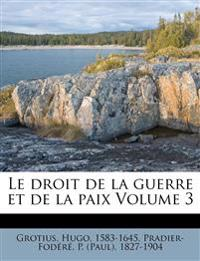 Le droit de la guerre et de la paix Volume 3