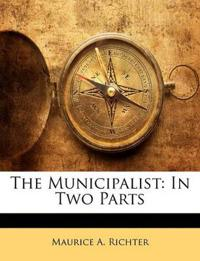 The Municipalist: In Two Parts