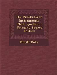 Die Binokularen Instrumente: Nach Quellen - Primary Source Edition