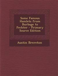 Some Famous Hamlets from Burbage to Fechter - Primary Source Edition