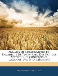 Annales De L'observatoire De L'académie De Turin: Avec Des Notices Statistiques Concernant L'agriculture Et La Médecine