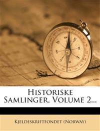 Historiske Samlinger, Volume 2...