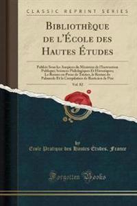 Bibliothèque de l'École des Hautes Études, Vol. 82