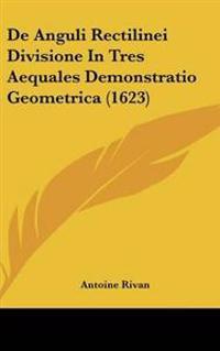 De Anguli Rectilinei Divisione In Tres Aequales Demonstratio Geometrica (1623)