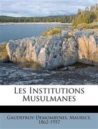 Les Institutions Musulmanes