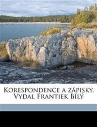 Korespondence a zápisky. Vydal Frantiek Bílý Volume 2