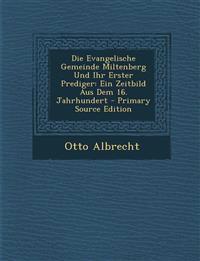 Die Evangelische Gemeinde Miltenberg Und Ihr Erster Prediger: Ein Zeitbild Aus Dem 16. Jahrhundert - Primary Source Edition