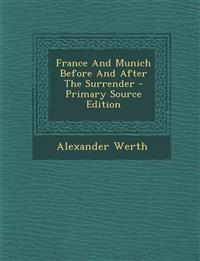 France And Munich Before And After The Surrender - Primary Source Edition
