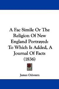 A Fac Simile or the Religion of New England Portrayed
