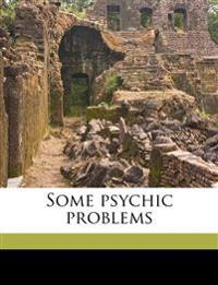 Some psychic problems