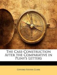 The Case-Construction After the Comparative in Pliny's Letters