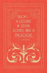 Liliom - A Legend In Seven Scenes And A Prologue