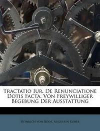 Tractatio Iur. De Renunciatione Dotis Facta, Von Freywilliger Begebung Der Ausstattung
