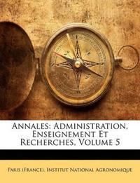 Annales: Administration, Enseignement Et Recherches, Volume 5