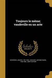 FRE-TOUJOURS LE MEME VAUDEVILL