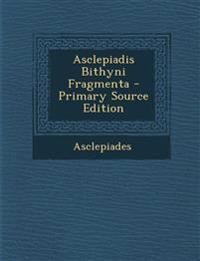 Asclepiadis Bithyni Fragmenta