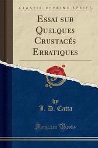 Essai sur Quelques Crustacés Erratiques (Classic Reprint)