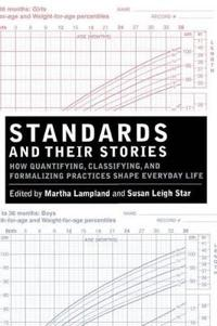 Standards and their stories - how quantifying, classifying, and formalizing