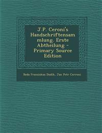 J.P. Ceroni's Handschriftensammlung. Erste Abtheilung