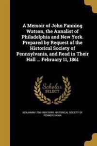 MEMOIR OF JOHN FANNING WATSON