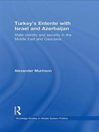 Turkey's Entente with Israel and Azerbaijan